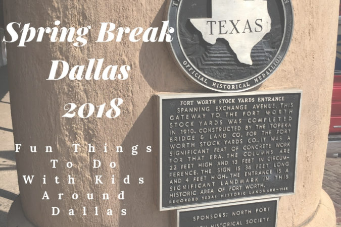 Spring Break 2018 : Dallas