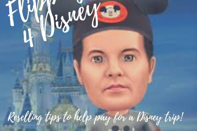 Flipping For Disney : A Few Part Series About Selling Things We Have To Help Pay For Disney
