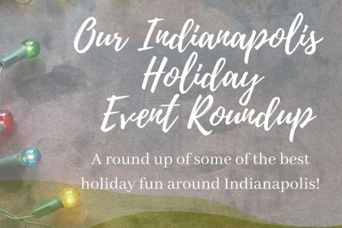 Indianapolis Holiday Event Roundup 2019