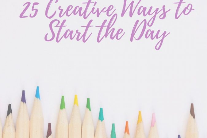 25 Creative Activities to Start The Day